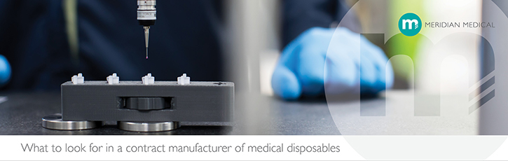 What to look for in a contract manufacturer of medical disposables
