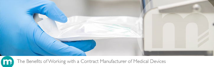 The benefits of working with a contract manufacturer of medical devices