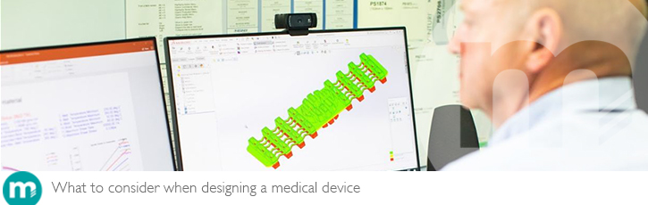 What to consider when designing a medical device