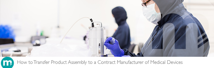 How to transfer product assembly to a contract manufacturer of medical devices