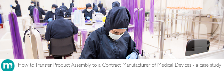 How to Transfer Product Assembly to a Contract Manufacturer of Medical Devices - a case study