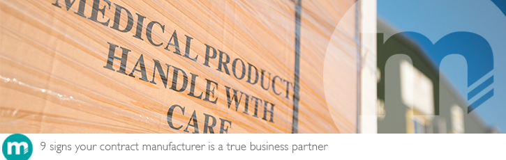 9 signs your contract medical device manufacturer is a true partner