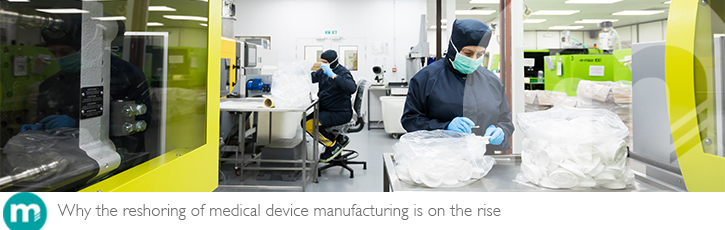 Why the reshoring of medical device manufacturing is on the rise