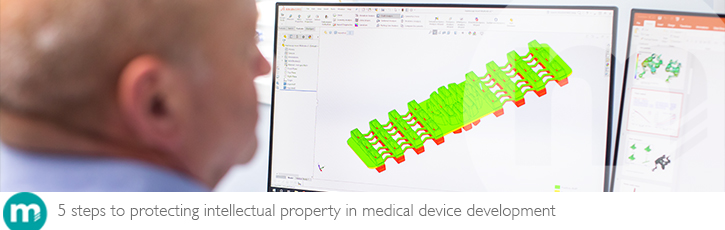 5 steps to protecting intellectual property in medical device development