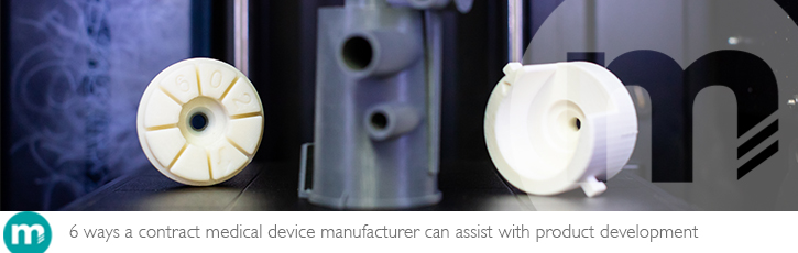 6 ways a contract medical device manufacturer can assist with product development